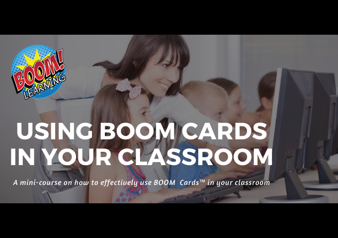 Using Boom Cards In Your Classroom
