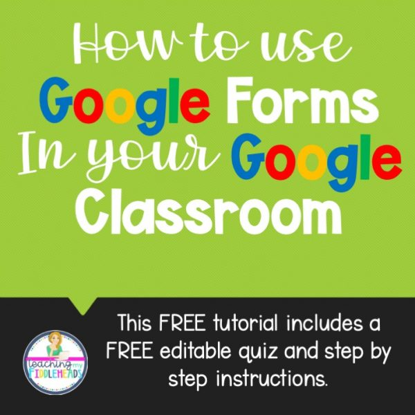 Tutorial For Google Forms in Google Classroom Freebie