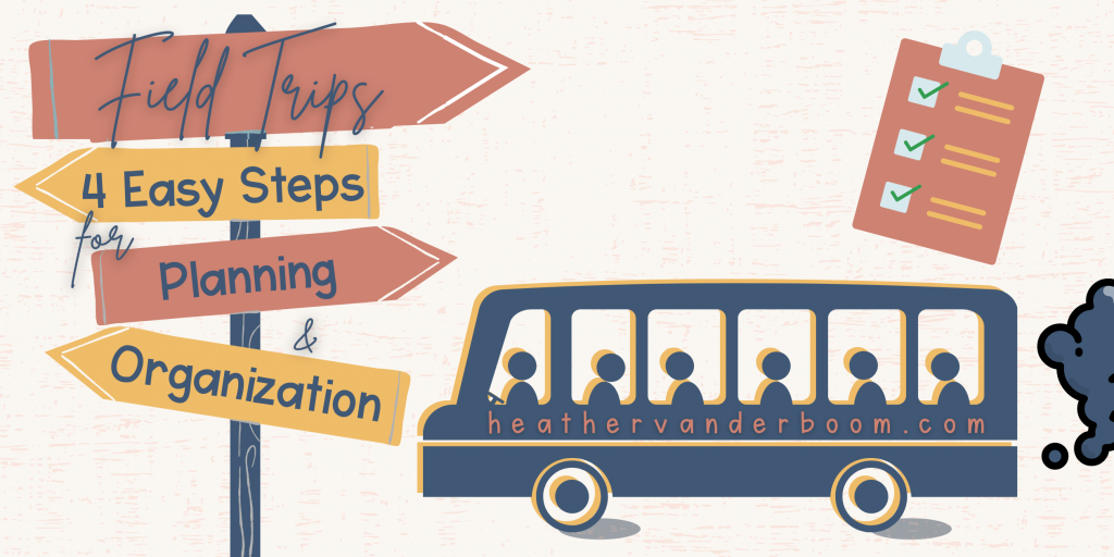Field Trips: 4 Easy steps for planning and organization